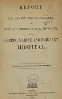 view Report of Drs. Nelson and MacDonnell, and Zephirin Perrault, Esq., advocate, of the Québec, Marine and Emigrant Hospital.