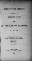view A valedictory address delivered before the medical class of the University of Vermont : May 31st, 1865 / by John Ordronaux.