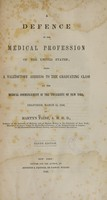 view A defence of the medical profession of the United States : being a valedictory address to the graduating class at the medical commencement of the University of New York : delivered March 11, 1846 / by Martyn Paine.