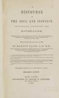 view A discourse on the soul and instinct : physiologically distinguished from materialism : introductory to the course of lectures on the institutes of medicine and materia medica, in the University of the City of New York, delivered on the evening of Nov. 2, 1848 / by Martyn Paine.