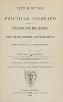view An introduction to practical pharmacy : designed as a text-book for the student, and as a guide for the physician and pharmaceutist / by Edward Parrish.