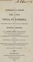 view An experimental inquiry into the laws of the vital functions : with some observations on the nature and treatment of internal diseases