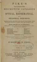 view Pike's illustrated descriptive catalogue of optical, mathematical, and philosophical instruments: manufactured, imported, and sold by the author : with the prices affixed at which they are offered in 1856 (Volume 1).