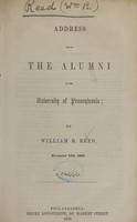 view Address before the alumni of the University of Pennsylvania / by William B. Reed.