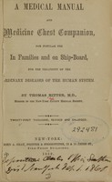 view A medical manual and medicine chest companion : for popular use in families and on ship-board, for the treatment of the ordinary diseases of the human system / by Thomas Ritter.