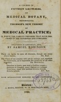 view A course of fifteen lectures on medical botany, denominated Thomson's new theory of medical practice : in which the various theories that have preceded it are reviewed and compared : delivered in Cincinnati, Ohio