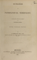view Outlines of pathological semeiology / translated from the German of Professor Schill ; with copious notes by D. Spillan.
