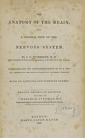 view The anatomy of the brain : with a general view of the nervous system / by J.G. Spurzheim ; translated from the unpublished French ms. by R. Willis.