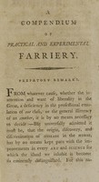 """view A compendium of practical and experimental farriery, originally suggested by reason and confirmed by practice : equally adapted for the convenience of the gentleman, the farmer, the groom, and the smith ; interspersed with such remarks, and elucidated with such cases, as evidently tend to insure the prevention, as well as to ascertain the cure of disease / by William Taplin, surgeon, author of """"The gentleman's stable directory, 2 vols."""" the twelfth edition of which is now published."""