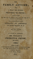 view The family adviser : or, A plain and modern practice of physic : calculated for the use of families that have not the advantages of a physician and accommodated to the diseases of America