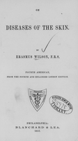 view On diseases of the skin / by Erasmus Wilson.