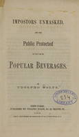 view Impostors unmasked, and the public protected in the use of popular beverages / by Udolpho Wolfe.