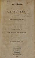 view An eulogy on Lafayette : delivered in Bloomington, Indiana, on the ninth of May, 1835, at the request of the citizens and students / by Andrew Wylie.