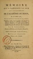 view Mémoire qui à remporté le prix au jugement de l'Académie de Dijon, le 18 aout 1776, sur la question proposée en ces termes : déterminer quelles sont les maladies dans lesquelle la médecine agissante est préférable à l'expectante, et celle-ci a l'agissante : et à quels signes le reconnoit qu'il doit agir, ou rester dans l'inaction, en attendant le moment favorable pour placer les remèdes?
