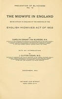view The midwife in England : being a study in England of the working of the English Midwives act of 1902.