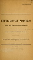view Presidential address : Delivered before the American Institute of Homopathy / by John Preston Sutherland.
