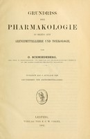 view Grundriss der Pharmakologie in Bezug auf Arzneimittellehre und Toxikologie / von O. Schmiedeberg.
