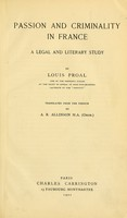 view Passion and criminality in France : a legal and literary study