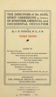 view The demonism of the ages : spirit obsessions so common in spiritism, oriental and occidental occultism / by J. M. Peebles.
