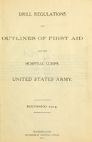 view Drill regulations and outlines of first aid : for the Hospital Corps, United States Army.