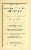 view Malaria, influenza and dengue / by Julius Mannaberg [and] O. Leichtenstern ; ed., with additions by Ronald Ross, J.W.W. Stephens and Albert S. Grünbaum ; Auth. tr. from the German, under the editorial supervision of Alfred Stengle.