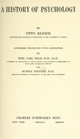 view A history of psychology / by Otto Klemm ; authorized translation with annotations by Emil Carl Wilm ; and Rudolf Pintner.