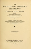 view The varieties of religious experience : a study in human nature : being the Gifford Lectures on natural religion delivered at Edinburgh in 1901-1902 / by William James.