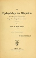 view Zur Psychopathologie des Alltagslebens : (über Vergessen, Versprechen, Vergreifen, Aberglaube und Irrtum) / von prof. dr. Sigm. Freud.