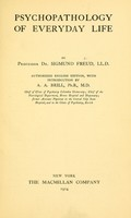 view Psychopathology of everyday life / by Sigmund Freud ; with an introduction by A.A. Brill.