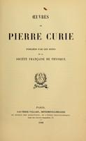 view Oeuvres de Pierre Curie : publiées par les soins de la Société française de physique.