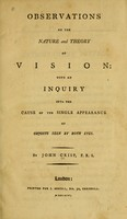 view Observations on the nature and theory of vision : with an inquiry into the cause of the single appearance of objects seen by both eyes