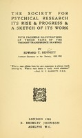view The Society for Psychical Research : its rise & progress & a sketch of its work / by Edward T. Bennett.