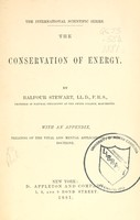 view The conservation of energy : being an elementary treatise on energy and its laws / by Balfour Stewart.