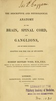 view The descriptive and physiological anatomy of the brain, spinal cord, and ganglions, and of their coverings : Adapted for the use of students.