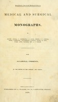 view Medical and surgical monographs / by Andral [and others] with occasional comments by the editor of the library and others.