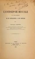 view De l'antisepsie buccale et specialement de ses applications a l'art dentaire / by Georges Laniol.