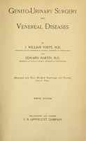 view Genito-urinary surgery and venereal diseases / by J. William White and Edward Martin.