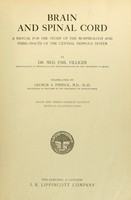 view Brain and spinal cord : a manual for the study of the morphology and fibre-tracts of the central nervous system / by Emil Villiger ... tr. by George A. Piersol.