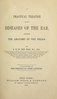 view A practical treatise on the diseases of the ear : including the anatomy of the organ / By D. B. St. John Roosa.
