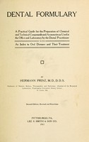 view Dental formulary : a practical guide for the preparation of chemical and technical compounds and accessories as used in the office and laboratory by the dental practitioner : with an index to oral diseases and their treatment / by Hermann Prinz.