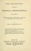 view Civil malpractice: a treatise on surgical jurisprudence : With chapters on skill in diagnosis and treatment, prognosis in fractures, and on negligence