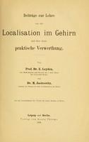 view Beiträge zur Lehre von der Localisation im Gehirn und über deren praktische Verwerthung / Von Prof. Dr. E. Leyden ... und Dr. M. Jastrowitz.