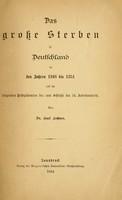 view Das grosse Sterben in Deutschland in den Jahren 1348 bis 1351 : und die folgenden Pestepidemien bis zum Schlusse des 14. Jahrhunderts.