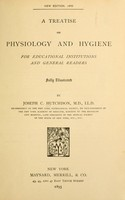 view A treatise on physiology and hygiene : for educational institutions and general readers : fully illustrated