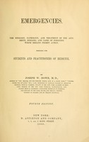 view Emergencies : the etiology, pathology and treatment of the accidents, diseases and cases of poisoning which demand prompt action ; designed for students and practitioners of medicine / by Joseph W. Howe.