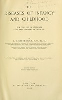 view The diseases of infancy and childhood : for the use of students and practitioners of medicine / by L. Emmett Holt.