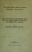 view The statistical experience data of the Johns Hopkins Hospital : Baltimore, Md., 1892-1911.