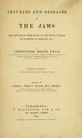 view Injuries and diseases of the jaws : the Jacksonian prize essay of the Royal College of Surgeons of England, 1867 / By Christopher Heath, edited by Henry Percy Dean.