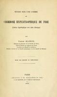 view Étude sur une forme de cirrhose hypertrophique du foie  (cirrhose hypertrophique avec ictère chronique).