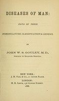 view Diseases of man : data of their nomenclature, classification & genesis / by John W.S. Gouley.